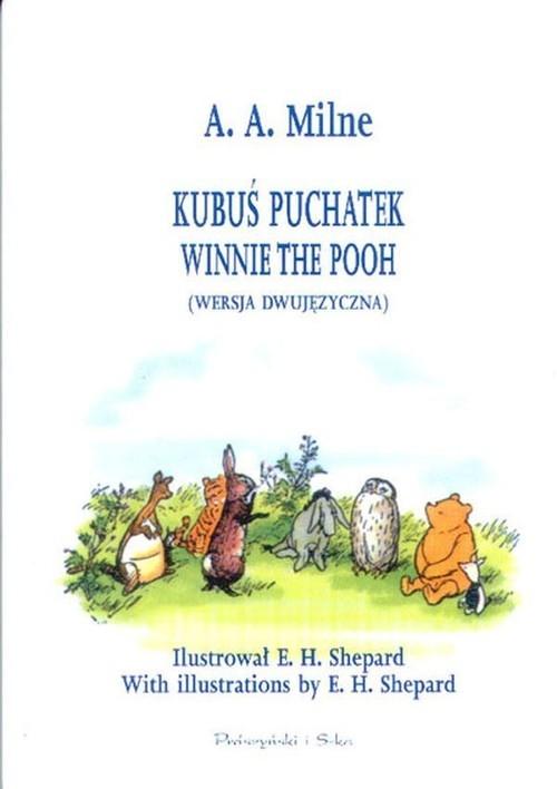 Kubuś Puchatek. Winnie the Pooh (wersja dwujęzyczna) Alan Alexander Milne