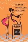 Dziennik perfekcyjnej pani domu 2014