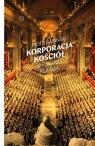 Korporacja Kościół. Wyznania księdza