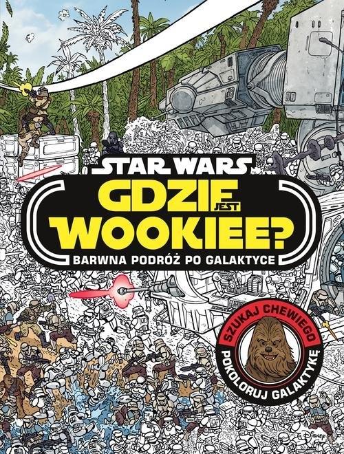 Gdzie jest Wookiee? Barwna podróż po galaktyce Pallant Katrina