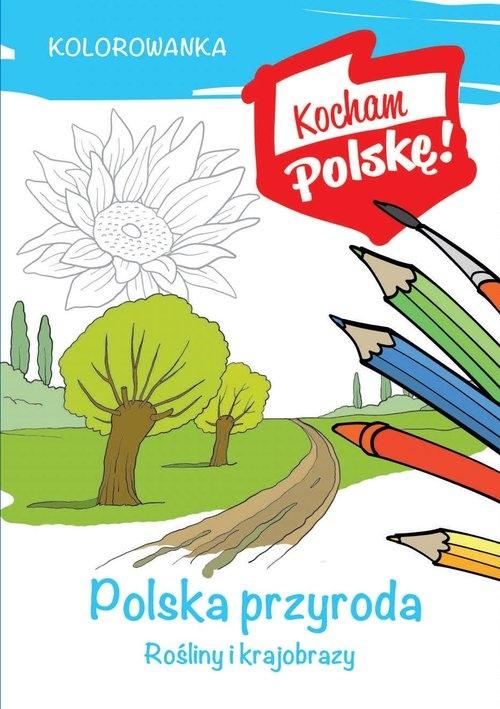 Kolorowanka Polska przyroda rośliny i krajobrazy Kiełbasiński Krzysztof