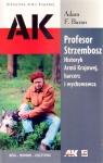 Profesor Strzembosz Historyk AK harcerz i wychowawca Baran F. Adam