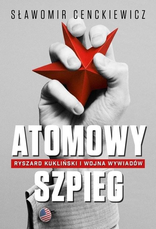 Atomowy szpieg Cenckiewicz Sławomir