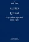 Język i mit. Przyczynek do zagadnienia imion bogów Cassirer Ernst