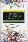 Beyond Mechanical Markets Asset Price Swings, Risk, and the Role of the Frydman Roman, Goldberg Michael D.