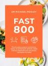 Fast 800. Rewolucyjny program żywieniowy oparty na okresowych postach, dzięki Mosley Michael