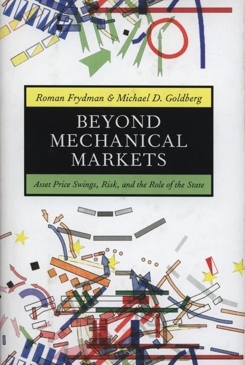 Beyond Mechanical Markets Frydman Roman, Goldberg Michael D.