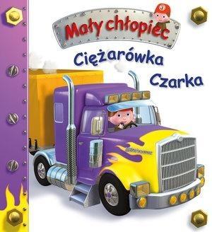 Mały chłopiec. Ciężarówka Czarka w.2020 Emilie Beaumont, Nathalie Belineau