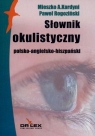 Polsko-angielsko-hiszpański słownik okulistyczny Kardyni M.A., Rogoziński P.