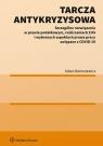 Tarcza antykryzysowa Szczególne rozwiązania w prawie podatkowym, Bartosiewicz Adam