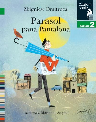 Parasol pana Pantalona. Czytam sobie. Poziom 2 Marianna Sztyma