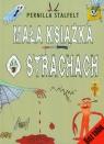 Mała książka o strachach Stalfelt Pernilla