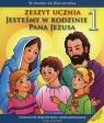 Jesteśmy w rodzinie Pana Jezusa 1 Zeszyt ucznia Szkoła podstawowa Czarnecka Teresa
