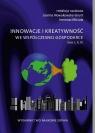 Innowacje i kreatywność we współczesnej gospodarce. Tomy 1-3 red. Joanna Nowakowska-Grunt, Ireneusz Miciuła