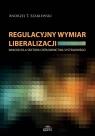 Regulacyjny wymiar liberalizacji