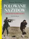 Polowanie na Żydów Zbrodnie Wehrmachtu Beorn Waitman Wade
