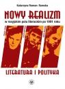 Nowy realizm w rosyjskim polu literackim po 1991 roku. Literatura i polityka