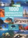 1000 najwspanialszych plaż i miejsc do nurkowania