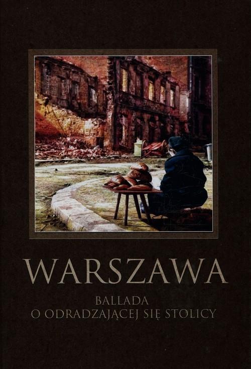 Warszawa. Ballada o odradzającej się stolicy Robert Maciej