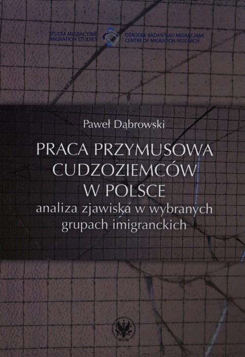 Praca przymusowa cudzoziemców w Polsce Dąbrowski Paweł