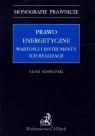 Prawo energetyczne Wartości i instrumenty ich realizacji