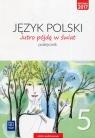 Jutro pójdę w świat. Język polski. Podręcznik. Klasa 5. Szkoła podstawowa