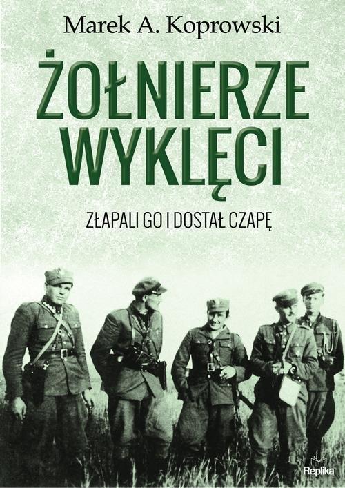 Żołnierze Wyklęci Koprowski Marek A.