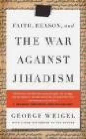Faith Reason and the War Against Jihadism