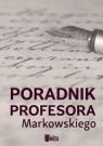 Poradnik profesora Markowskiego Markowski A.