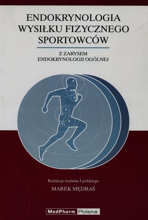 Endokrynologia wysiłku fizycznego sportowców z zarysem endokrynologii ogólnej