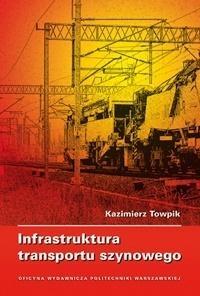 Infrastruktura transportu szynowego Kazimierz Towpik