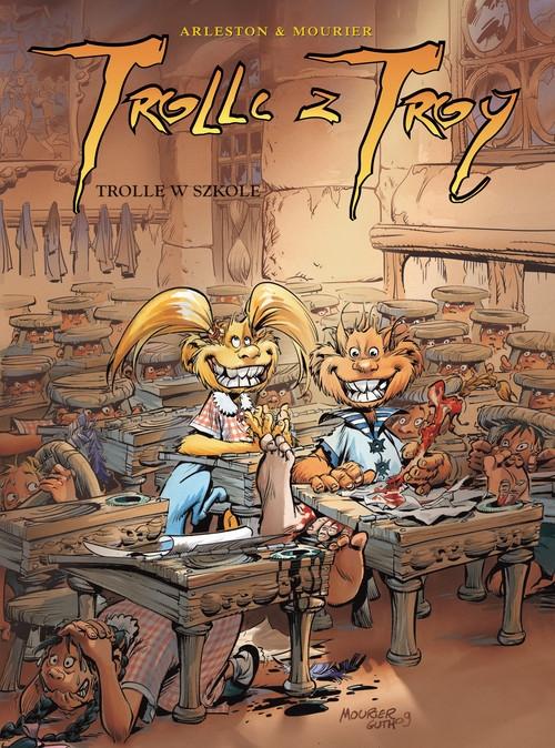 Trolle z Troy 12 Trolle w szkole Arleston Christophe, Mourier Jean-Louis