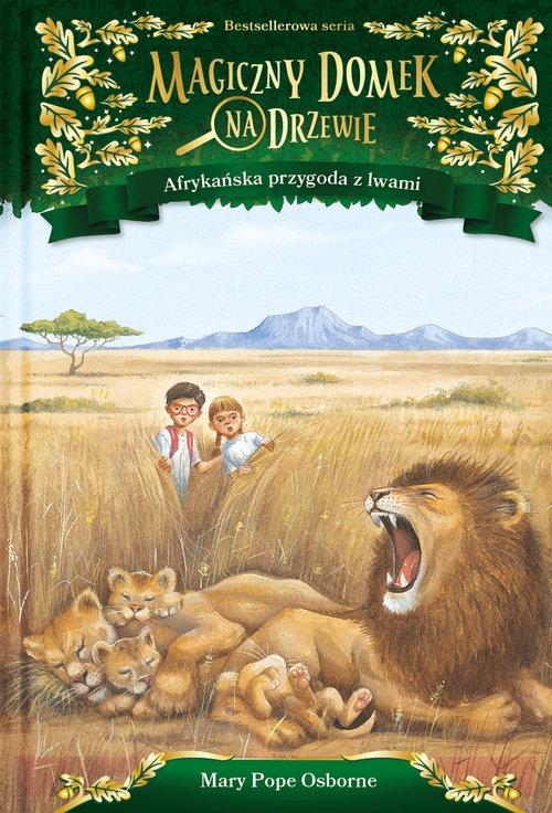 Magiczny domek na drzewie Afrykańska przygoda z lwami Osborne Mary Pope