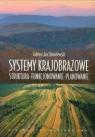 Systemy krajobrazoweStruktura - Funkcjonowanie - Planowanie Chmielewski Tadeusz Jan