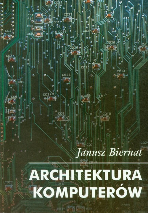 Architektura komputerów Biernat Janusz