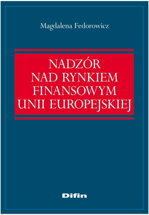 Nadzór nad rynkiem finansowym Unii Europejskiej Fedorowicz Magdalena