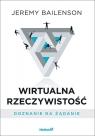 Wirtualna rzeczywistość Doznanie na żądanie Bailenson Jeremy