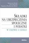 Składki na ubezpieczenia społeczne i podatki w umowie o dzieło Dudek Katarzyna, Galewska Ewa, Wasylkowska-Michór Magdalena