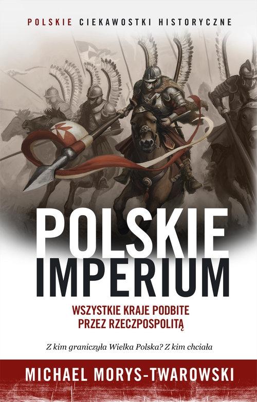 Polskie Imperium Morys-Twarowski Michael