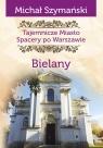 Tajemnicze miasto Bielany