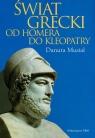 Świat grecki od Homera do Kleopatry  Musiał Danuta
