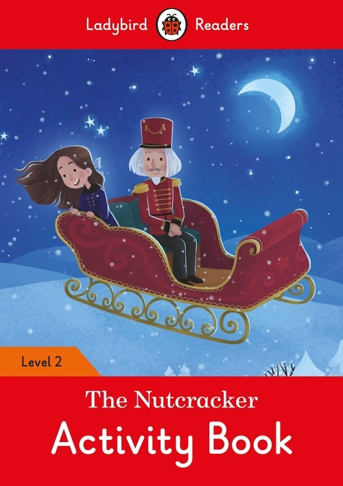 The Nutcracker Activity Book - Ladybird Readers Level 2