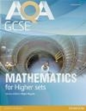 AQA GCSE Mathematics for Higher Sets Student Book Harry Smith, Greg Byrd, Lynn Bryd