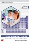 Chemia organiczna z Tutorem dla maturzystów - kandydatów na studia medyczne Zadania zaawansowane