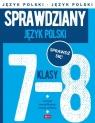 Sprawdziany dla klasy 7-8 Język polski Zioła-Zemczak Katarzyna, Lasek Anna