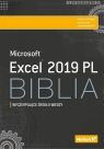 Excel 2019 PL. Biblia Michael Alexander, Richard Kusleika, John Walkenbach
