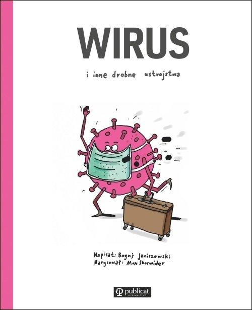 Wirus i inne drobne ustrojstwa Janiszewski Boguś, Skorwider Max