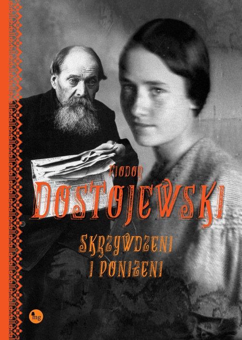 Skrzywdzeni i poniżeni Dostojewski Fiodor