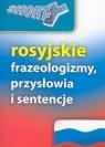 Rosyjskie frazeologizmy, przysłowia i sentencje