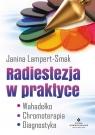 Radiestezja w praktyce Wahadełko, chromoterapia, diagnostyka Lampert-Smak Janina